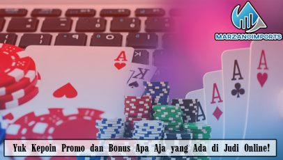 Yuk Kepoin Promo dan Bonus Apa Aja yang Ada di Judi Online!